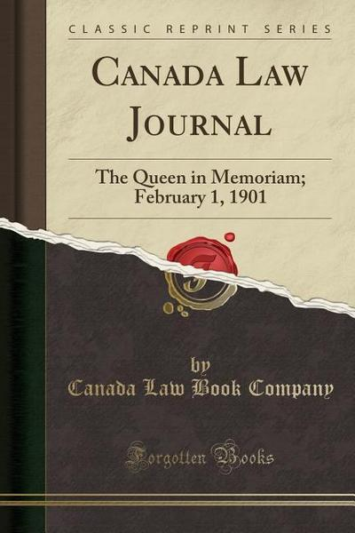 Canada Law Journal: The Queen in Memoriam; February 1, 1901 (Classic Reprint)