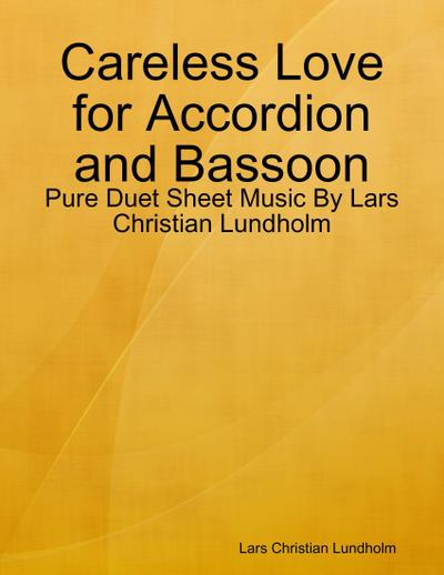 Careless Love for Accordion and Bassoon - Pure Duet Sheet Music By Lars Christian Lundholm
