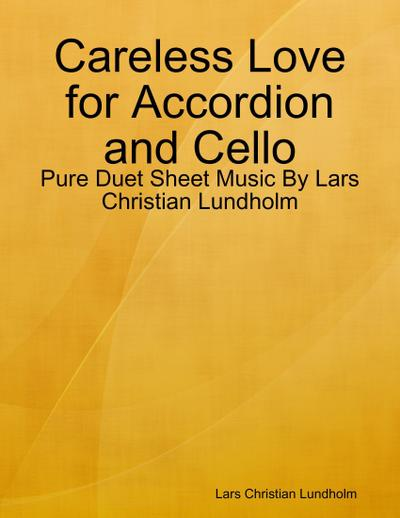 Careless Love for Accordion and Cello - Pure Duet Sheet Music By Lars Christian Lundholm