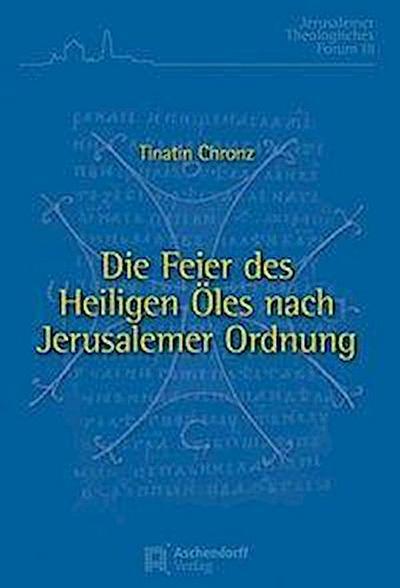 Die Feier des Heiligen Öles nach Jerusalemer Ordnung