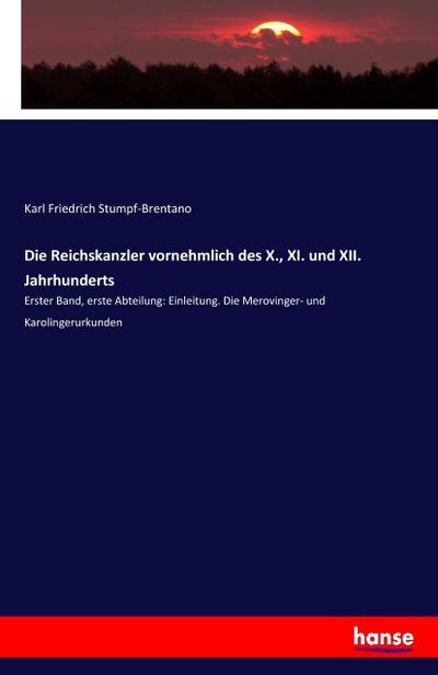 Die Reichskanzler vornehmlich des X., XI. und XII. Jahrhunderts