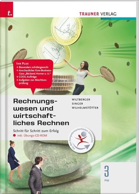 Rechnungswesen und wirtschaftliches Rechnen 3 FW inkl. Übungs-CD-ROM Eva Wi ...