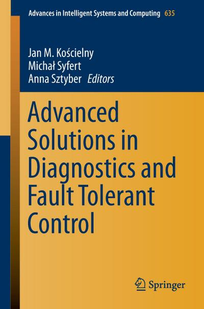Advanced Solutions in Diagnostics and Fault Tolerant Control
