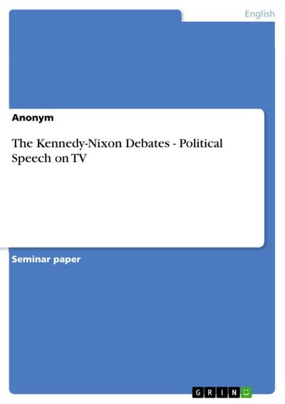The Kennedy-Nixon Debates - Political Speech on TV