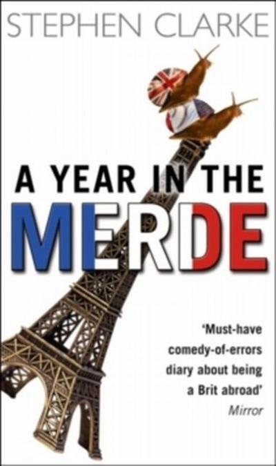 A Year In The Merde - Black Swan - Taschenbuch, Englisch, Stephen Clarke, ,