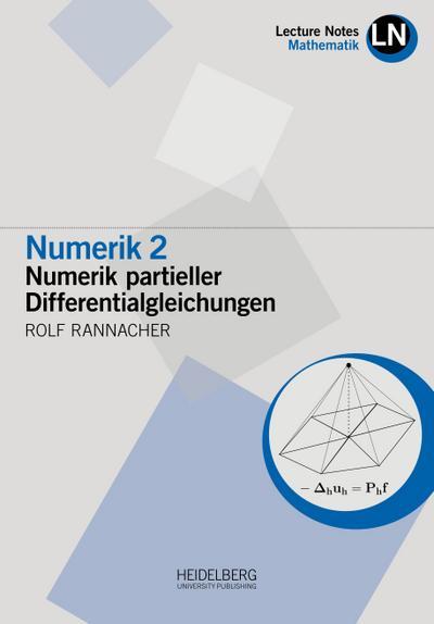 Numerik 2: Numerik partieller Differentialgleichungen (Lecture Notes Mathematik)
