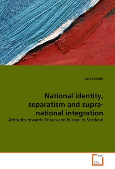National identity, separatism and supra-national integration