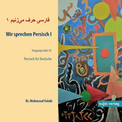 Wir sprechen Persisch CD 1 - Sujet - Audio CD, Deutsch| Persisch, Mahmood Falaki, ,