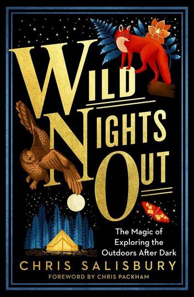 Wild Nights Out: The Magic of Exploring the Outdoors After Dark