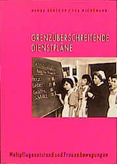 Grenzüberschreitende Dienstpläne; Weltpflegenotstand und Frauenbewegungen; Deutsch