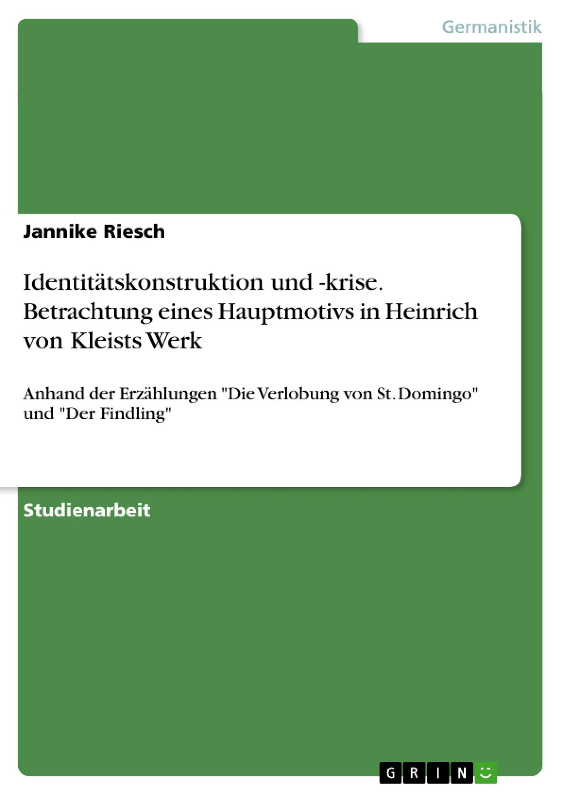 Identitätskonstruktion und -krise. Betrachtung eines Hauptmotivs in Heinric ...