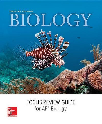 Mader, Biology, 2016, 12e (Reinforced Binding) AP Focus Review Guide