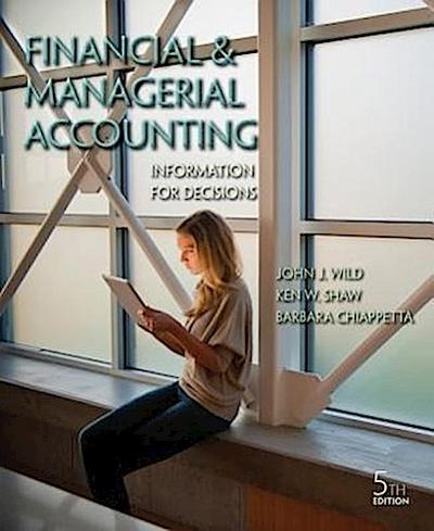 Financial & Managerial Accounting: Information for Decisions