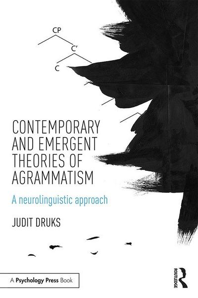 Contemporary and Emergent Theories of Agrammatism