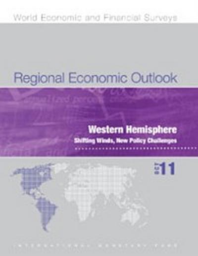 Regional Economic Outlook, October 2011: Western Hemisphere - Shifting Winds, New Policy Challenges