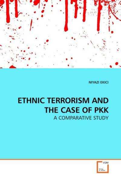 ETHNIC TERRORISM AND THE CASE OF PKK