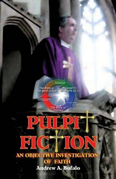 Pulpit Fiction - An Objective Investigation of Faith