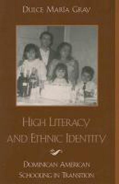 High Literacy and Ethnic Identity: Dominican American Schooling in Transition