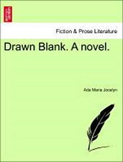 Drawn Blank. A novel. VOL. II