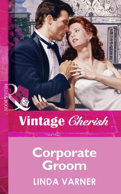 Corporate Groom (Mills & Boon Vintage Cherish)