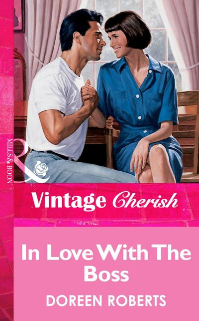 In Love With The Boss (Mills & Boon Vintage Cherish)