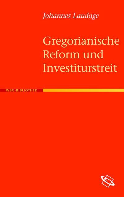 Gregorianische Reform und Investiturstreit