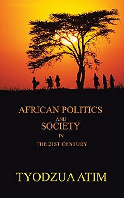 African Politics and Society in the 21St Century