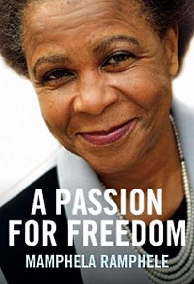 Mamphela Ramphele: A Passion for Freedom