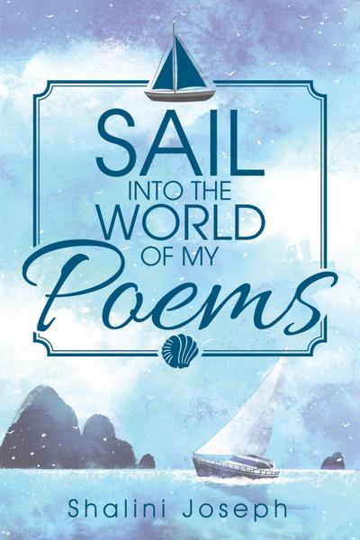 Sail into the World of My Poems