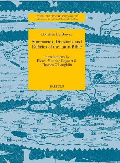 Summaries, Divisions and Rubrics of the Latin Bible