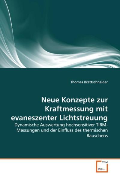 Neue Konzepte zur Kraftmessung mit evaneszenter Lichtstreuung