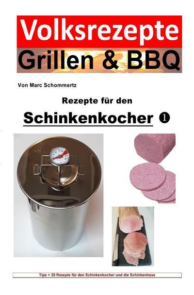 Volksrezepte Grillen & BBQ - Rezepte für den Schinkenkocher 1