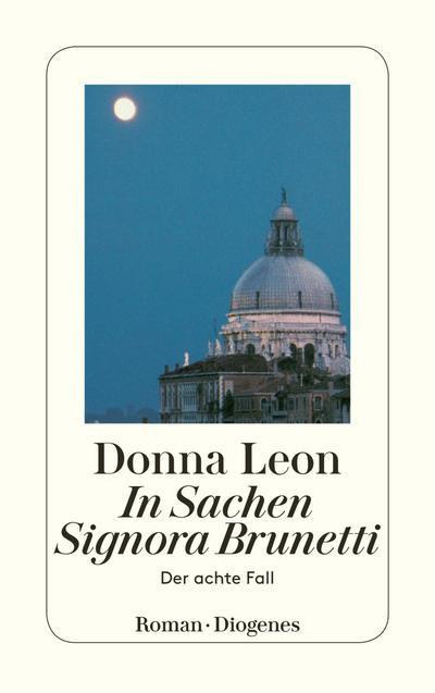 In Sachen Signora Brunetti: Guido Brunettis achter Fall