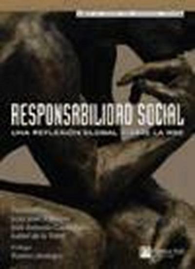 Responsabilidad social : una reflexión global sobre la RSE - Juan José Almagro García