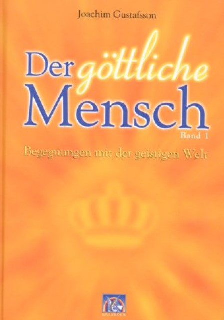 Der göttliche Mensch 1 Joachim Gustafsson