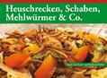 Heuschrecken, Schaben, Mehlwürmer & Co.