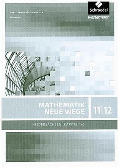 Mathematik Neue Wege SII - Ausgabe 2012 für Niedersachsen