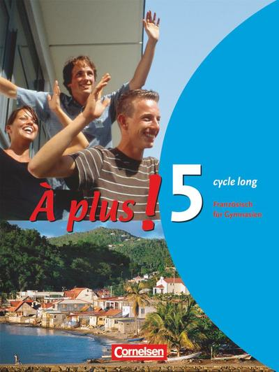 À plus! Ausgabe 2004. Band 5 (cycle long). Schülerbuch