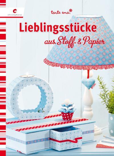 Lieblingsstücke aus Stoff & Papier   ; Deutsch; durchgeh. vierfabig -