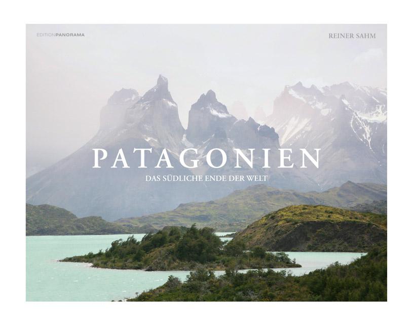 Patagonien Reiner Sahm 9783898235150