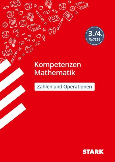 Kompetenzen Mathematik 3./4. Klasse - Zahlen und Operationen