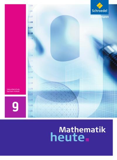 Mathematik heute - Ausgabe 2009 für Sachsen-Anhalt