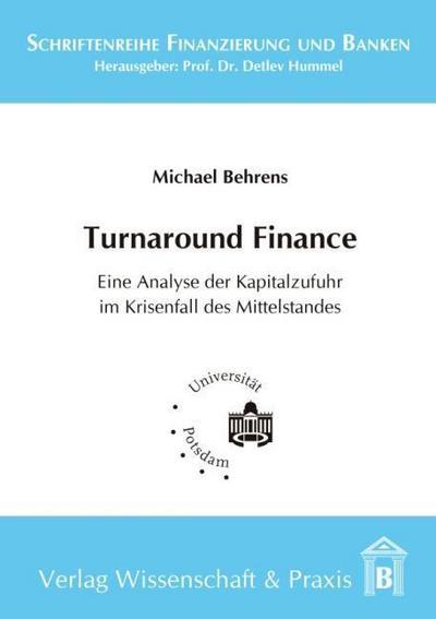 Turnaround Finance: Eine Analyse der Kapitalzufuhr im Krisenfall des Mittelstandes