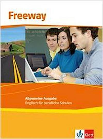 Freeway Allgemeine Ausgabe 2011. Schülerbuch. Englisch für berufliche Schulen