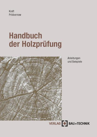 Handbuch der Holzprüfung