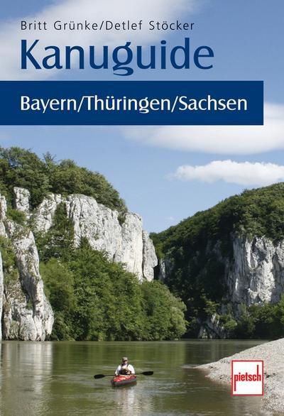 Kanuguide Bayern/Thüringen/Sachsen; Kanuguide; Deutsch; 13 Karten, 5 Zeich., 165 farb. Fotos