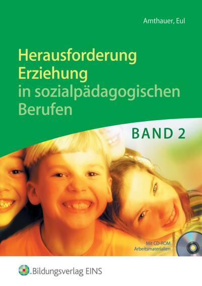 Herausforderung Erziehung in sozialpädagogischen Berufen Band 2
