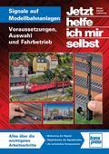 Signale auf Modellbahnanlagen: Voraussetzunge ...