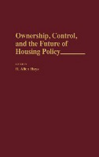 Ownership, Control, and the Future of Housing Policy
