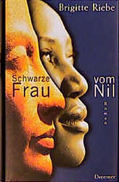 Schwarze Frau vom Nil - Droemer Knaur - Gebundene Ausgabe, Deutsch, Brigitte Riebe, Roman, Roman